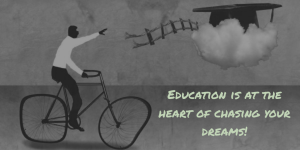 Education - Chasing Dreams